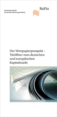 Cover BaFin-Broschüre: Der Wertpapierprospekt – Türöffner zum deutschen und europäischen Kapitalmarkt (refer to: The securities prospectus – opening the door to the German and European capital markets)